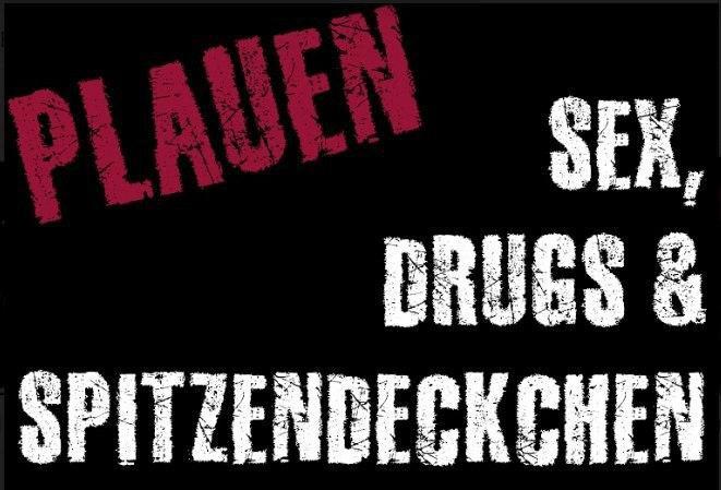 Plauen - Sex, Drugs & Spitzendeckchen